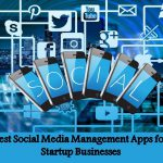 Best Social Media Management Apps for Startup Businesses