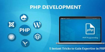 5 Instant Tricks to Gain Expertise in PHP Development