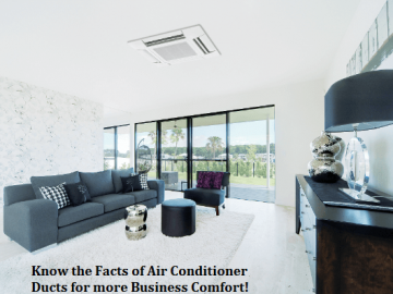 Know the Facts of Air Conditioner Ducts for more Business Comfort
