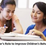 Teacher's Role to Improve Children's Behavior