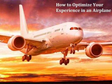 How to Optimize Your Experience in an Airplane