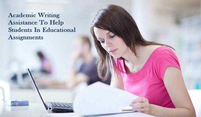 Academic Writing Assistance To Help Students In Educational Assignments